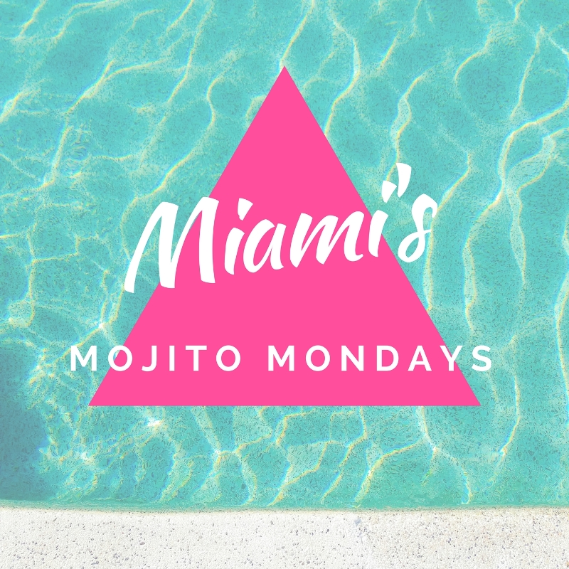 Miami's Monday Mojitos