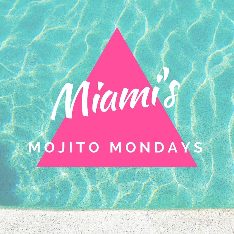 Miami's Monday Mojitos