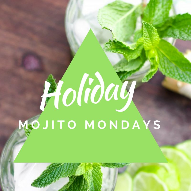 Holiday MOJITO MONDAYS