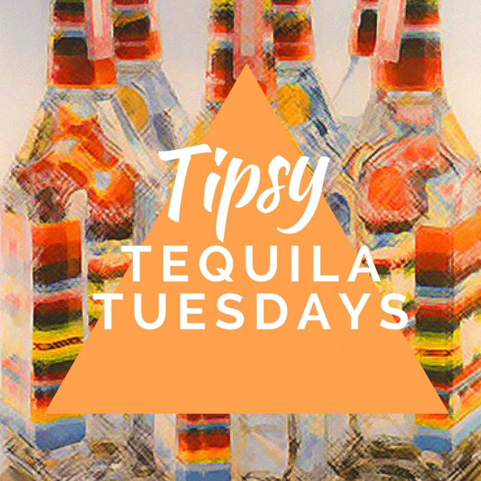 Tipsy Tequila Tuesdays